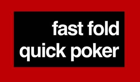 Fast Fold / Quick Poker
