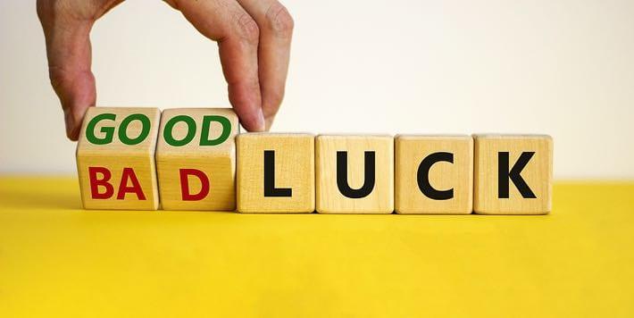 Bad / good luck stories